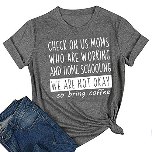 ZYX Check on us Moms Who are Working So Bring Coffee Tee Tops Funny Home Schooling Graphic Tee for Mom, Dark Grey, Large