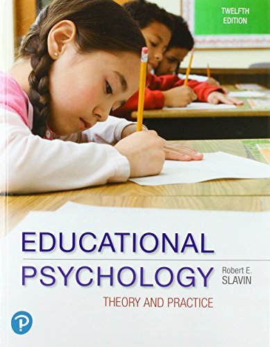 Compare Textbook Prices for Educational Psychology: Theory and Practice 12 Edition ISBN 9780134895109 by Slavin, Robert E.