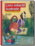 Livro Infantil Ilustrado. A Arte da Narrativa Visual