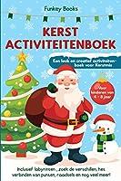 Kerst Activiteitenboek voor kinderen van 4 tot 8 jaar - Een leuk en creatief activiteitenboek voor Kerstmis: Inclusief labyrinten, zoek de verschillen, het verbinden van punten, raadsels en nog veel meer!