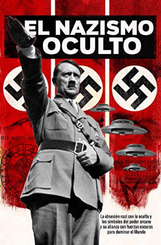 El Nazismo Oculto: Tercer Reich Esotérico