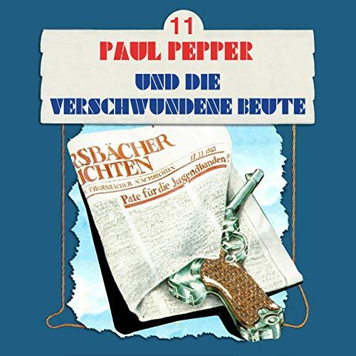 Paul Pepper und die verschwundene Beute Titelbild