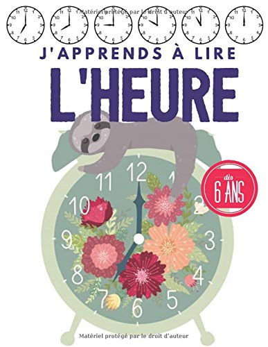 j'apprends a lire l'heure: Apprendre l'heure pour les enfants, dès 6 ans, Apprendre les bases de l'horloge et exercices. (French Edition)