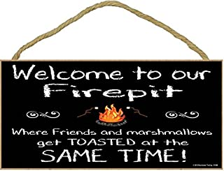 Black Welcome to Our Firepit Where Friends & Marshmallows Get Toasted at The Same Time Camping Sign Plaque 5