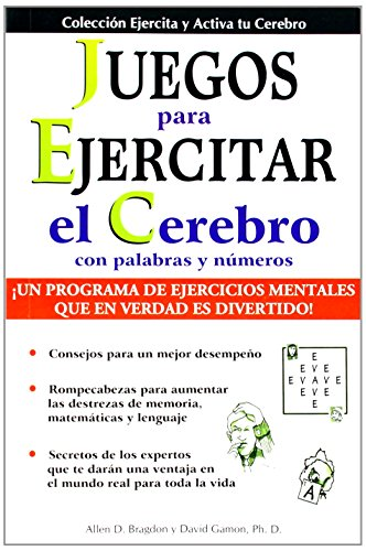 Juegos Para Ejercitar Tu Cerebro: Brain Building Games (Collection Exercise and Put Your Brain Into Action) (Spanish Edition)