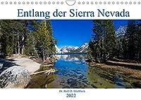 Entlang der Sierra Nevada (Wandkalender 2022 DIN A4 quer): Die Sierra Nevada in Bildern (Monatskalender, 14 Seiten )