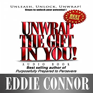 Unwrap the Gift in You!