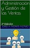 Administración y Gestión de las Ventas: 2ª Edición
