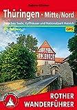 Thüringen Mitte/Nord: Zwischen Saale, Kyffhäuser und Nationalpark Hainich – 50 Touren (Rother Wanderführer)
