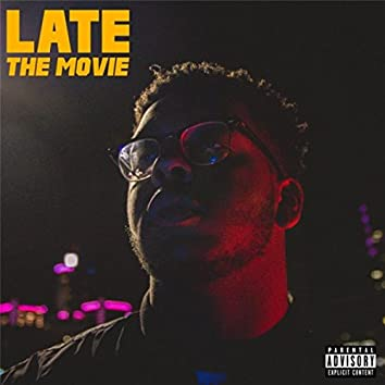 Late: The Movie