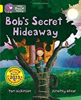 Bob's Secret Hideaway (Collins Big Cat) by Tom Dickinson(2014-01-01)