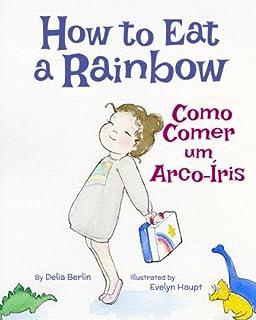 How to Eat a Rainbow: Como Comer um Arco-Íris : Babl Childrens Books