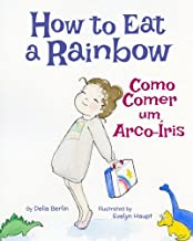 How to Eat a Rainbow: Como Comer um Arco-Íris : Babl Children's Books in Portuguese and English (Portuguese Edition)
