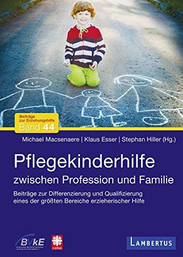Pflegekinderhilfe: Zwischen Profession und Familie