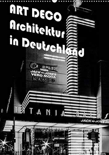 ART DECO Architektur in Deutschland (Wandkalender 2020 DIN A2 hoch)