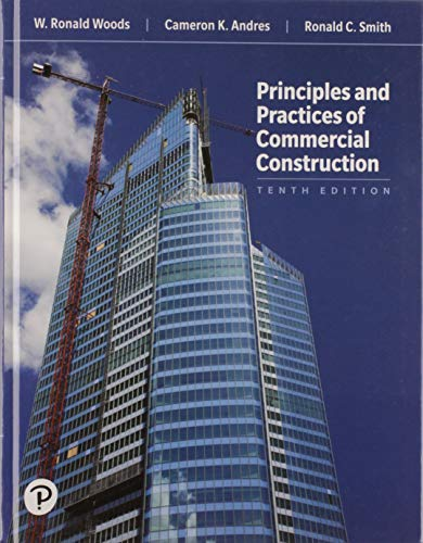 Compare Textbook Prices for Principles and Practices of Commercial Construction What's New in Trades & Technology 10 Edition ISBN 9780134704661 by Andres, Cameron,Smith, Ronald,Woods, W.