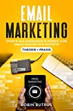 Email Marketing Starte als Anfänger und werde zum E-Mail-Marketing-Experte: Marketing Buch, Affiliate Marketing, Email Marketing für Anfänger, Marketing Bücher, (German Edition)