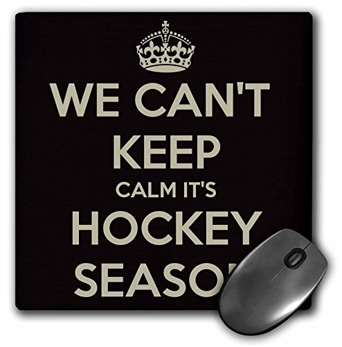 3dRose LLC 8 x 8 x 0.25 Inches Mouse Pad, We Cant Keep Calm Its Hockey Season. Black and Gold. NHL. Hockey Lover. - (mp_171921_1)