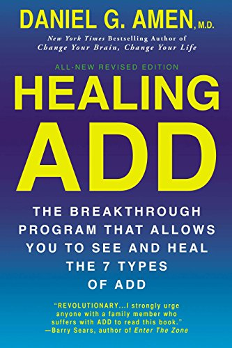 Healing ADD Revised Edition: The Breakthrough Program that Allows You to See and Heal the 7 Types of