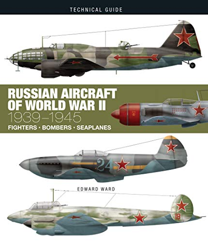 Russian Aircraft of World War II: 1939-1945 (Technical Guides)