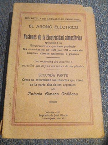 EL ABONO ELECTRICO. NOCIONES DE LA ELECTRICIDAD ATMOSFERICA