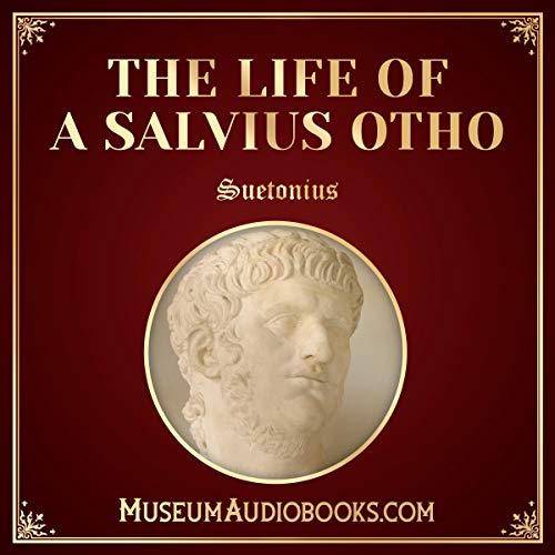 The Life of A Salvius Otho                   Autor:                                                                                                                                 Suetonius,                                                                                        Thomas Forester                               Sprecher:                                                                                                                                 Andrea Giordani                      Spieldauer: 21 Min.     Noch nicht bewertet     Gesamt 0,0