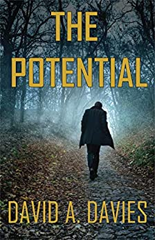 The Potential: (The Chris Morehouse Series – Book 1) by [David A Davies]