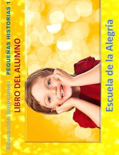 Educacion Emocional - Pequenas Historias - Libro del alumno: Educamos para la VIDA: Volume 1 (Educacion Emocional - Libros del alumno - Pequenas Historias)