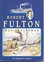 Robert Fulton Boy Craftsman 1887840257 Book Cover