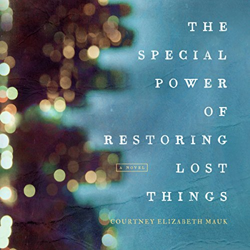 The Special Power of Restoring Lost Things audiobook cover art