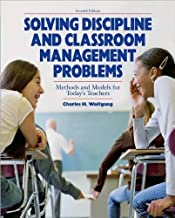 C. H. Wolfgang's 7th(seventh) edition (Solving Discipline and Classroom Management Problems [Paperback])(2008)