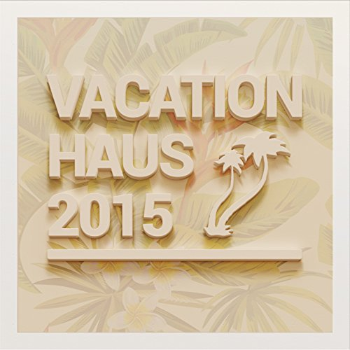 Vacation Haus 2015