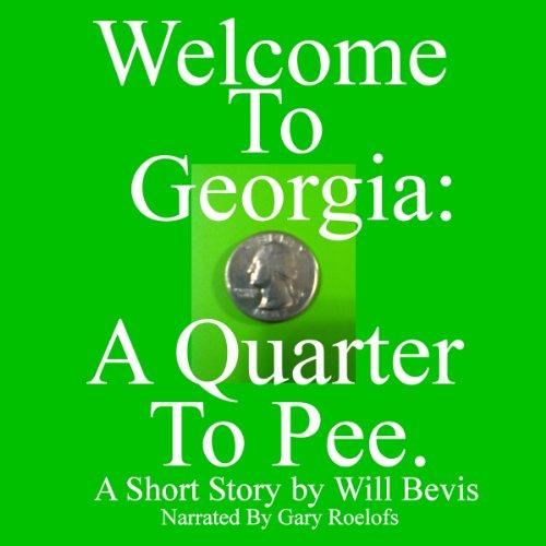 Welcome to Georgia: A Quarter to Pee. cover art