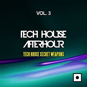 Tech House Afterhour, Vol. 3 (Tech House Secret Weapons)