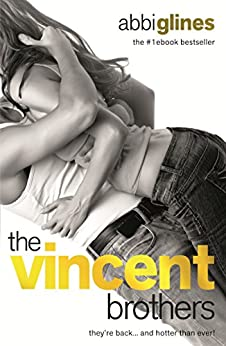 The Vincent Brothers: New & Uncut (The Vincent Boys) by [Abbi Glines]