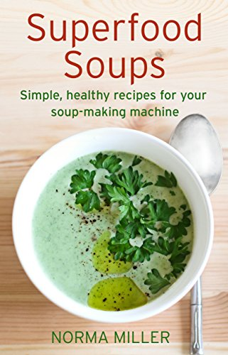 Superfood Soups: Simple, healthy recipes for your soup-making machine (How to) (English Edition)