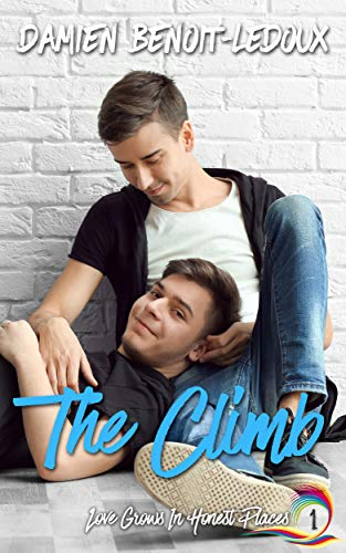 The Climb (Love Grows In Honest Places Book 1)