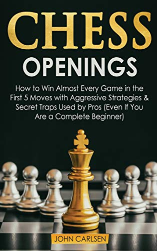 Compare Textbook Prices for Chess Openings: How to Win Almost Every Game in the First 5 Moves with Aggressive Strategies & Secret Traps Used by Pros Even If You Are a Complete Beginner Chess 101  ISBN 9781914276194 by Carlsen, John