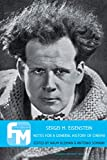 Sergei M. Eisenstein: Notes for a General History of Cinema (Film Theory in Media History) - Naum Kleiman