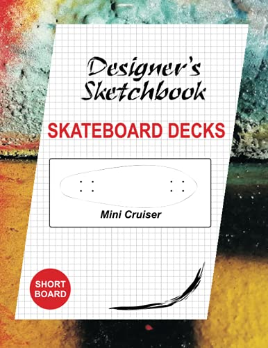Skateboard Decks Designer\'s Sketchbook: Mini Cruiser Shortboard