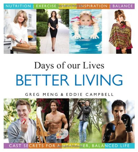 Better Living: Cast Secrets for a Healthier, Balanced Life