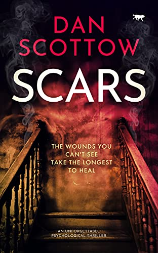 Scars: an unforgettable psychological thriller by [Dan Scottow]
