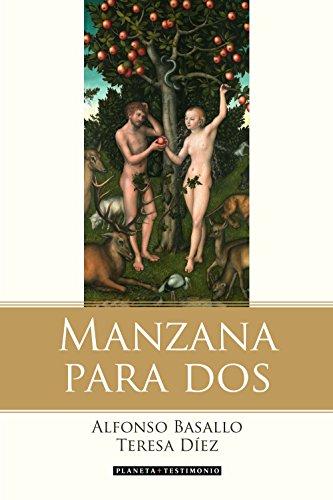 Manzana para dos: La historia de Adán, Eva y el matrimonio contada por la serpiente (Planeta Testimonio)
