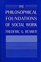 The Philosophical Foundations of Social Work