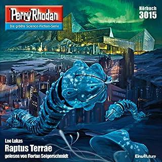 Raptus Terrae     Perry Rhodan 3015              Autor:                                                                                                                                 Leo Lukas                               Sprecher:                                                                                                                                 Florian Seigerschmidt                      Spieldauer: 3 Std. und 21 Min.     2 Bewertungen     Gesamt 5,0
