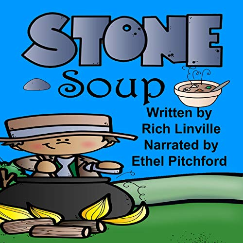 『Stone Soup: A Folk Tale to Find the Meaning and a Soup Recipe』のカバーアート