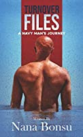 Turnover Files: A Navy Man's Journey