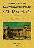 Monografía de la antigua Colegiata de Santillana del Mar