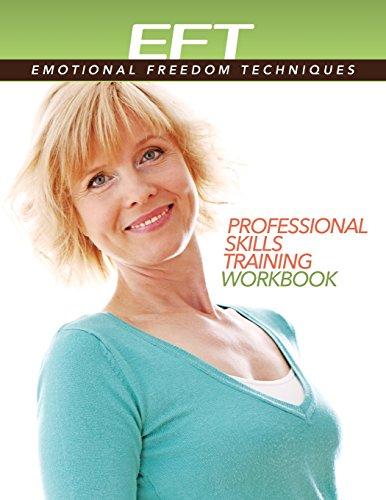 Clinical EFT (Emotional Freedom Techniques) Professional Skills Training Workbook