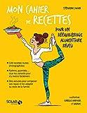 Mon cahier de recettes pour un rééquilibrage alimentaire réussi